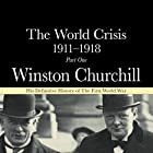The World Crisis 1911-18: Part 1 - 1911 to 1914 Hörbuch von Winston Churchill Gesprochen von: Christian Rodska
