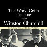 The World Crisis 1911-18: Part 1 - 1911 to 1914 | Winston Churchill