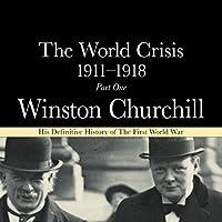 The World Crisis 1911-18: Part 1 - 1911 to 1914 (       ungekürzt) von Winston Churchill Gesprochen von: Christian Rodska