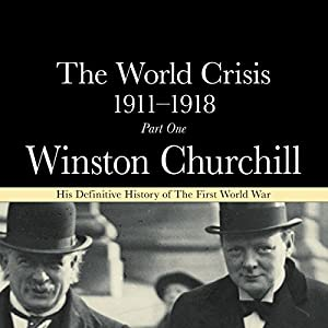The World Crisis 1911-18 Audiobook
