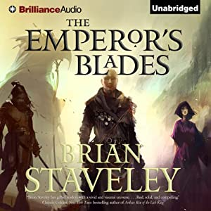 The Emperor's Blades: Chronicle of the Unhewn Throne, Book 1 | [Brian Staveley]