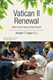 img - for Vatican II Renewal, Path to the Future of the Church: NA by Joseph F. Eagan S.J. (2013-09-18) book / textbook / text book