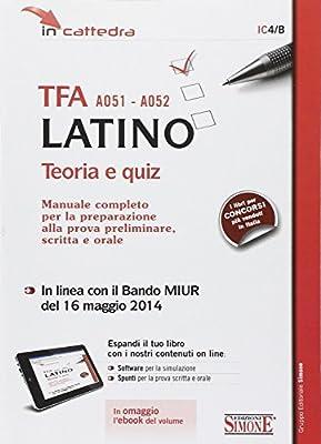 TFA A051-A052 latino. Teoria e quiz. Manuale completo per la preparazione alla prova preliminare, scritta e orale. Con e-book. Con aggiornamento online