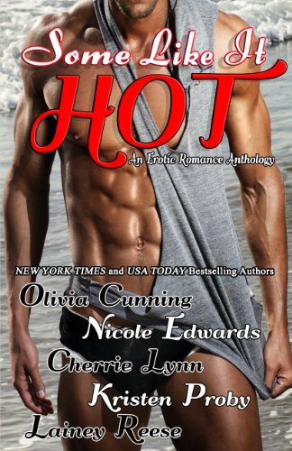 Olivia Cunning - Some Like It Hot: An Erotic Romance Anthology