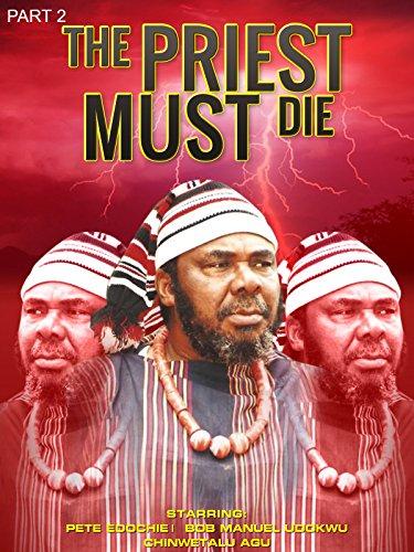 The Priest Must Die 2 Nollywood African Movie