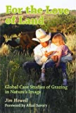 img - for For the Love of Land: Global Case Studies of Grazing in Nature's Image book / textbook / text book