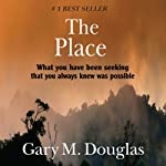 The Place | Gary M. Douglas