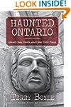 Haunted Ontario: Ghostly Inns, Hotels...