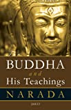 Cover image of The Buddha and His Teachings by Narada Thera