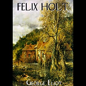 Felix Holt, The Radical Audiobook
