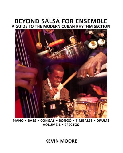 Beyond Salsa for Ensemble - Cuban Rhythm Section Exercises: Piano - Bass - Drums - Timbales - Congas - Bong PDF