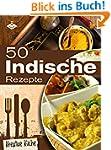 50 indische Rezepte (Kreative K�che 17)
