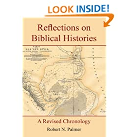 Reflections on Biblical Histories:A Revised Chronology
