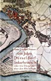 100 Jahre Düsseldorf linksrheinisch