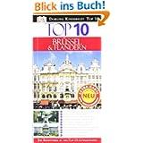 Top 10 Reiseführer Brüssel & Flandern: Ihr Reiseführer zu den Top-10-Attraktionen