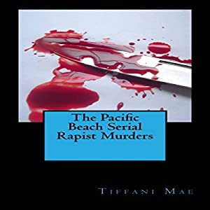 The Pacific Beach Serial Rapist Murders Audiobook