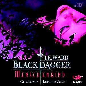 Menschenkind (Black Dagger 7) Hörbuch