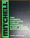 1980 DOMESTIC LIGHT TRUCKS TUNE-UP-MECHANICAL TRANSMISSION SERVICE & REPAIR