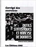 Outils statistiques et analyse de donnes: corrigs des exercices.