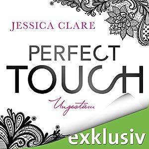 Perfect Touch: Ungestüm (Billionaires and Bridesmaids 1) Hörbuch von Jessica Clare Gesprochen von: Julia Stoepel