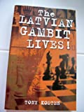 img - for The Latvian Gambit Lives! book / textbook / text book