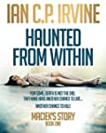 Maciek's Story (Haunted From Within -...