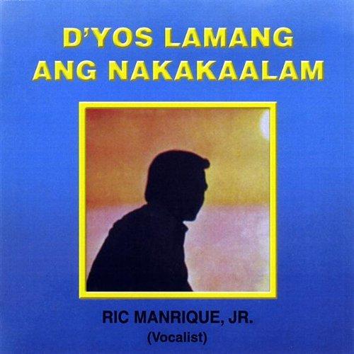 CD : RIC JR. MANRIQUE - D'yos Lamang Ang Nakakaalam