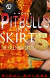 img - for Pitbulls in A Skirt 5: The Fall From Grace (The Cartel Publications Presents) book / textbook / text book