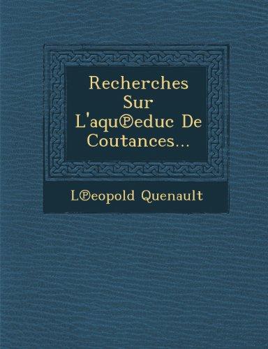 Recherches Sur L'aqueduc De Coutances...