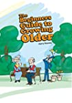 The Beginners Guide To Growing Older