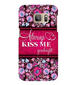 Always Kiss me 3D Hard Polycarbonate Designer Back Case Cover for Samsung Galaxy S7 :: Samsung Galaxy S7 Duos G930F