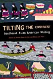 img - for Tilting the Continent: Southeast Asian American Writing book / textbook / text book