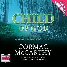 Child of God | Livre audio Auteur(s) : Cormac McCarthy Narrateur(s) : Tom Stechschulte