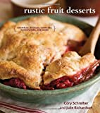 Image of Rustic Fruit Desserts: Crumbles, Buckles, Cobblers, Pandowdies, and More