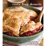 Rustic Fruit Desserts: Crumbles, Buckles, Cobblers, Pandowdies, and Moreby Cory Schreiber