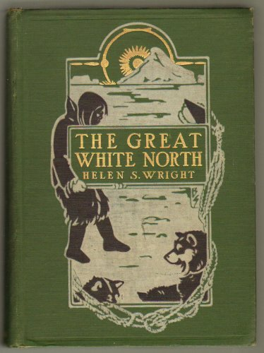 The Great White North: The Story of Polar Exploration