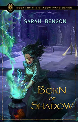 Sarah Benson - Born of Shadow (The Shadow Wars Series Book 1)