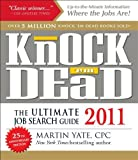 img - for Knock 'em Dead 2011: The Ultimate Job Search Guide 1st (first) Edition by Yate, Martin published by Adams Media (2010) book / textbook / text book