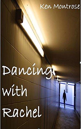 Book: Dancing with Rachel by Ken Montrose