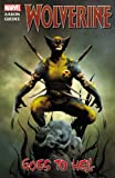 Wolverine: Wolverine Goes to Hell (Wolverine (Marvel) (Quality Paper)) (0785147853) by Aaron, Jason