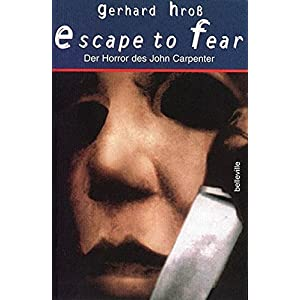 Escape to Fear: Der Horror des John Carpenter
