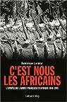 C'est nous les Africains : L'�pop�e de l'arm�e fran�aise d'Afrique 1940-1945 par Lormier