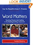 Word Matters: Teaching Phonics and Sp...