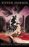 Blood Follows: A Tale of Bauchelain and Korbal Broach