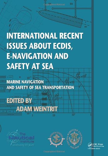 International Recent Issues about ECDIS, e-Navigation and Safety at Sea: Marine Navigation and Safety of Sea Transportat