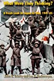 img - for What Were They Thinking?: A Fresh Look at Japan at War, 1941-45 book / textbook / text book