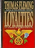 Loyalties: A Novel of World War II (0060177098) by Fleming, Thomas J.