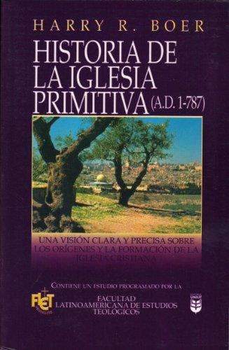 Historia De La Iglesia Primitiva AD 1-787 (Facultad Latinoamericana de Estudios Teologicos)