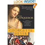 The Conqueror: A Novel of William the Conqueror, the Bastard Son Who Overpowered a Kingdom and the Woman Who Melted...