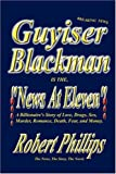 Part # 1 Guyiser Blackman is the News At Eleven (1432702408) by Phillips, Robert